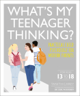 What's My Teenager Thinking: Practical Child Psychology for Modern Parents Cover Image