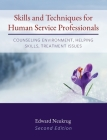 Skills and Techniques for Human Service Professionals: Counseling Environment, Helping Skills, Treatment Issues Cover Image