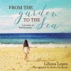 From the Garden to the Sea: A Journey of Self Discovery Cover Image