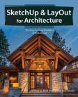 SketchUp & LayOut for Architecture: The Step by Step Workflow of Nick Sonder Cover Image