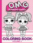 O.M.G. Glamour Squad: Coloring Book For Kids: Volume 3 Cover Image