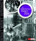 The Triangle Shirtwaist Factory Fire: Core Events of an Industrial Disaster (What Went Wrong?) Cover Image