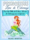 Livre de Coloriage de Princesses: Pour les Filles de 8 Ans (Livres de Coloriage pour Enfants) Cover Image