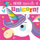 Never Squish a Unicorn! Cover Image