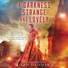 A Darkness Strange and Lovely Lib/E Cover Image
