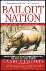 Bailout Nation: How Greed and Easy Money Corrupted Wall Street and Shook the World Economy Cover Image