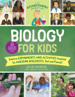 The Kitchen Pantry Scientist Biology for Kids: Science Experiments and Activities Inspired by Awesome Biologists, Past and Present; Includes 25 Illustrated Biographies of Amazing Scientists from Around the World Cover Image