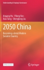 2050 China: Becoming a Great Modern Socialist Country Cover Image
