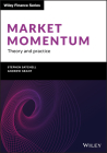 Market Momentum: Theory and Practice (Wiley Finance) Cover Image