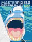 Masterpixels: Incredible Sea Life Cover Image