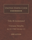 United States Code Annotated Title 38 Veterans' Benefits 2020 Edition §§101 - 1720I Volume 1/3 Cover Image
