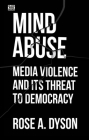 Mind Abuse: Media Violence and Its Threat to Democracy Cover Image