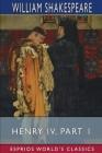 Henry IV, Part 1 (Esprios Classics) Cover Image