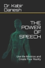 The Power of Speech: Use the Mantras and Create Your Reality Cover Image