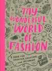 My Wonderful World of Fashion: A Book for Drawing, Creating, and Dreaming Cover Image