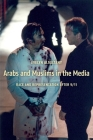 Arabs and Muslims in the Media: Race and Representation After 9/11 (Critical Cultural Communication) Cover Image