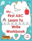 My First ABC Learn To Write Workbook: Letter Tracing Practice Book for Toddlers & Preschool-2nd Grade, Practice for Kids with Pen Control, Line Tracin Cover Image