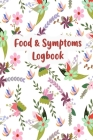 Food & Symptoms Logbook: Diary to Track Your Triggers and Symptoms: Discover Your Food Intolerances and Allergies. Cover Image