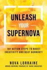 Unleash Your Supernova: 101 Action Steps to Boost Creativity and Beat Burnout! Cover Image