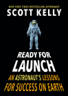 Ready for Launch: An Astronaut's Lessons for Success on Earth Cover Image