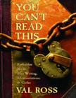 You Can't Read This: Forbidden Books, Lost Writing, Mistranslations & Codes Cover Image