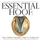 The Essential Hoof Book: The Complete Modern Guide to Horse Feet - Anatomy, Care and Health, Disease Diagnosis and Treatment Cover Image