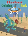 Robot Coloring Book: Awesome Robot Coloring Pages for Kids Cover Image
