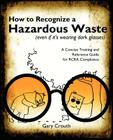 How to Recognize a Hazardous Waste (Even If Its Wearing Dark Glasses) Cover Image