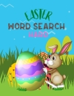 Easter Word Search Hard: Word Search Book For Adults, A Fun Easter Word Search Activity Book for Kids and Adult Cover Image