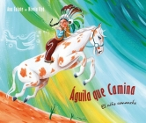 Águila Que Camina - El Niño Comanche (Walking Eagle - The Little Comanche Boy) Cover Image
