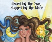 Kissed by the Sun, Hugged by the Moon Cover Image