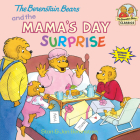 The Berenstain Bears and the Mama's Day Surprise (First Time Books(R)) Cover Image