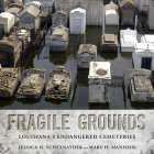 Fragile Grounds: Louisiana's Endangered Cemeteries (America's Third Coast) Cover Image