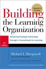 Building the Learning Organization: Achieving Strategic Advantage through a Commitment to Learning Cover Image