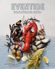 Eventide: Recipes for Clambakes, Oysters, Lobster Rolls, and More from a Modern Maine Seafood Shack Cover Image