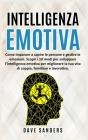 """Intelligenza Emotiva: Come imparare a capire le persone e gestire le emozioni. Scopri i 10 modi per sviluppare l""""intelligenza emotiva Cover Image"""