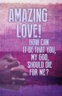 Amazing Love Lent Images Bulletin (Pkg of 50) Cover Image