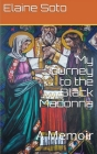 My Journey to the Black Madonna: A Memoir Cover Image