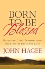 Born to Be Blessed: Releasing God's Promises into the Lives of Those You Love Cover Image
