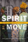Spirit on the Move: Black Women and Pentecostalism in Africa and the Diaspora (Religious Cultures of African and African Diaspora People) Cover Image