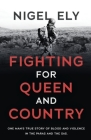 Fighting for Queen and Country: One man's true story of blood and violence in the paras and the SAS Cover Image