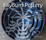 Fayoum Pottery: Ceramic Arts and Crafts in an Egyptian Oasis Cover Image