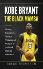 Kobe Bryant - The Black Mamba: History, Anecdotes, Famous Phrases and Analysis of the Black Mamba Mentality Cover Image