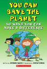 You Can Save the Planet: 50 Ways You Can Make a Difference Cover Image