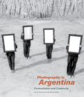 Photography in Argentina: Contradiction and Continuity Cover Image