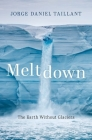 Meltdown: The Earth Without Glaciers Cover Image