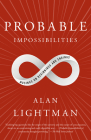 Probable Impossibilities: Musings on Beginnings and Endings Cover Image