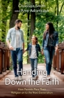 Handing Down the Faith: How Parents Pass Their Religion on to the Next Generation Cover Image