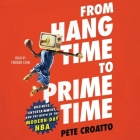 From Hang Time to Prime Time: Business, Entertainment, and the Birth of the Modern-Day NBA Cover Image