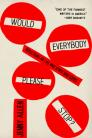Would Everybody Please Stop?: Reflections on Life and Other Bad Ideas Cover Image